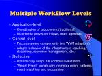 multiple workflow levels