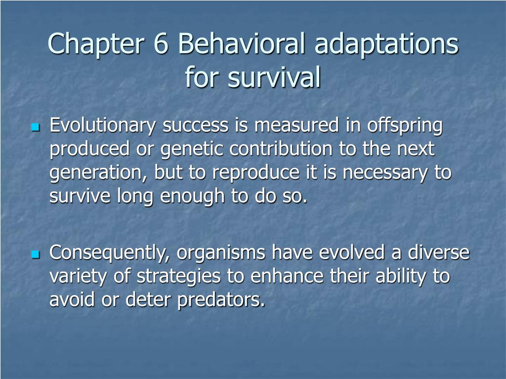 chapter 6 behavioral adaptations for survival l.