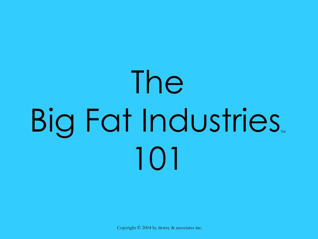 the big fat industries tm 101 l.