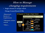 how to manage changing requirements