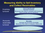 measuring ability to sell inventory and collect receivables