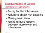 disadvantages of closed interview questions