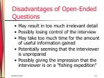 disadvantages of open ended questions