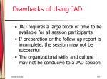 drawbacks of using jad