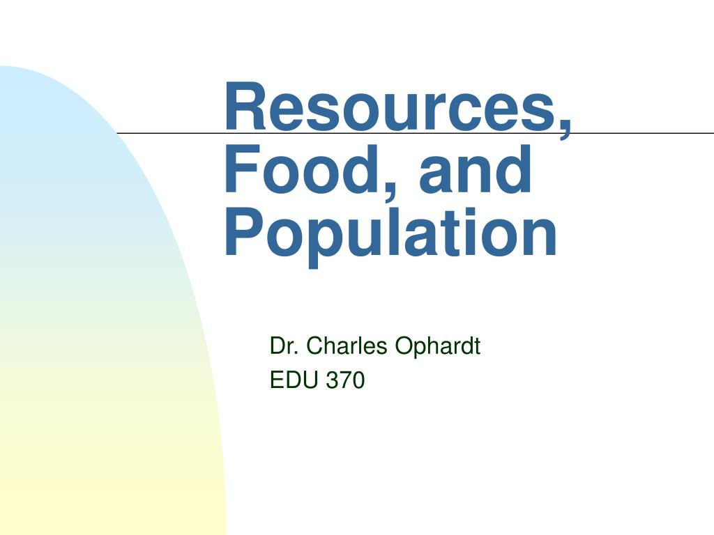 resources food and population l.