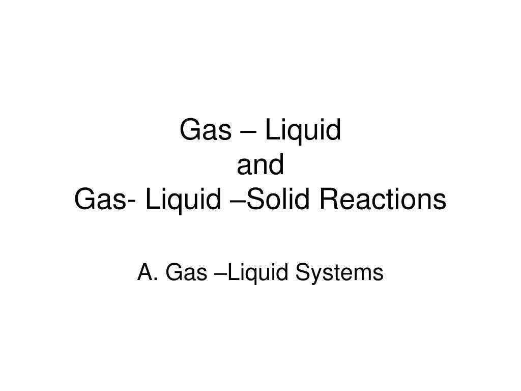 gas liquid and gas liquid solid reactions l.