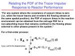 relating the pdf of the tracer impulse response to reactor performance