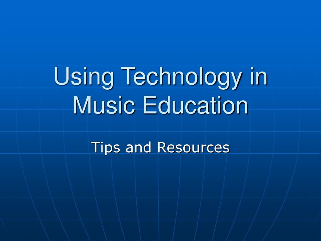 using technology in music education l.