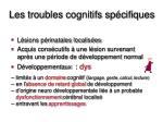 les troubles cognitifs sp cifiques