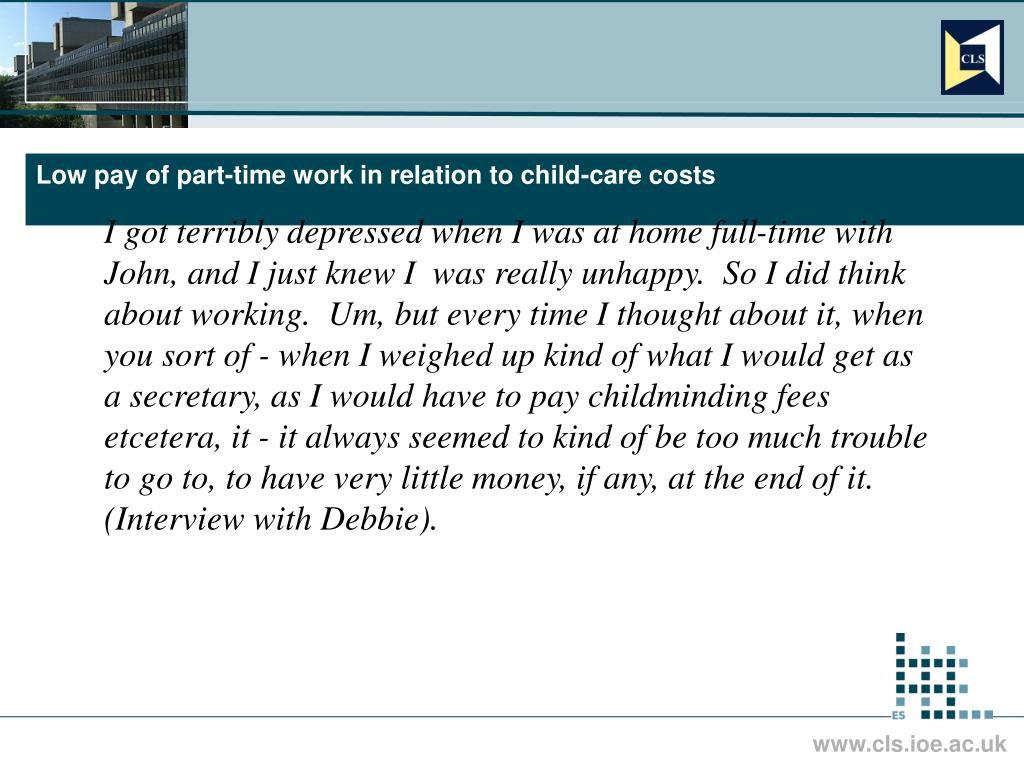 Low pay of part-time work in relation to child-care costs