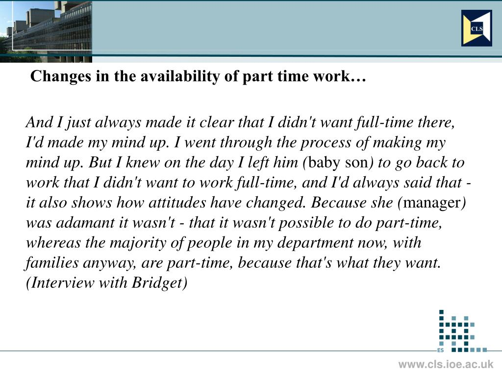 Changes in the availability of part time work…