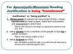 for apocalyptic messianic reading justification is being transformed