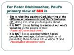 for peter stuhlmacher paul s primary view of sin is