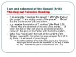 i am not ashamed of the gospel 1 16 theological forensic reading