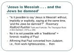 jesus is messiah and the jews be damned
