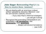 john gager reinventing paul 11 15 how to resolve these tensions