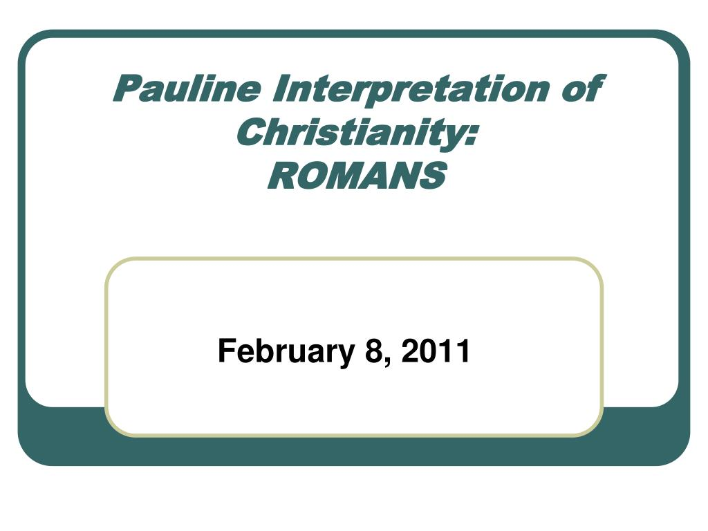 pauline interpretation of christianity romans l.