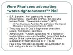 were pharisees advocating works righteousness no