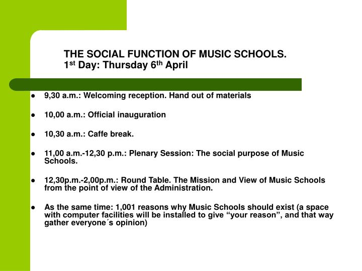 The social function of music schools 1 st day thursday 6 th april