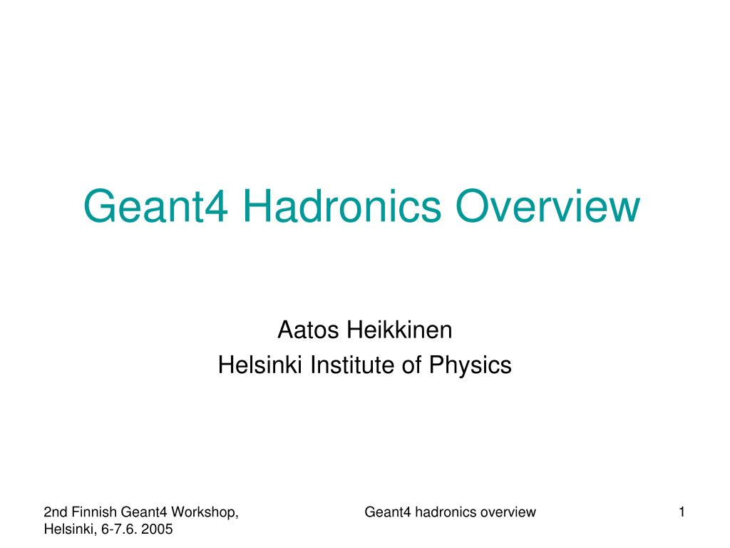 geant4 hadronics overview l.