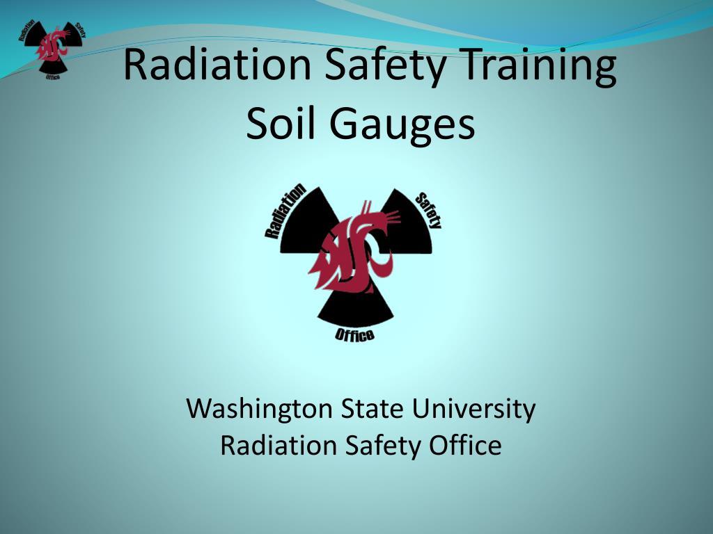 radiation safety training soil gauges washington state university radiation safety office l.