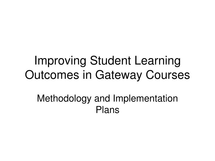 improving student learning outcomes in gateway courses n.