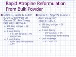 rapid atropine reformulation from bulk powder