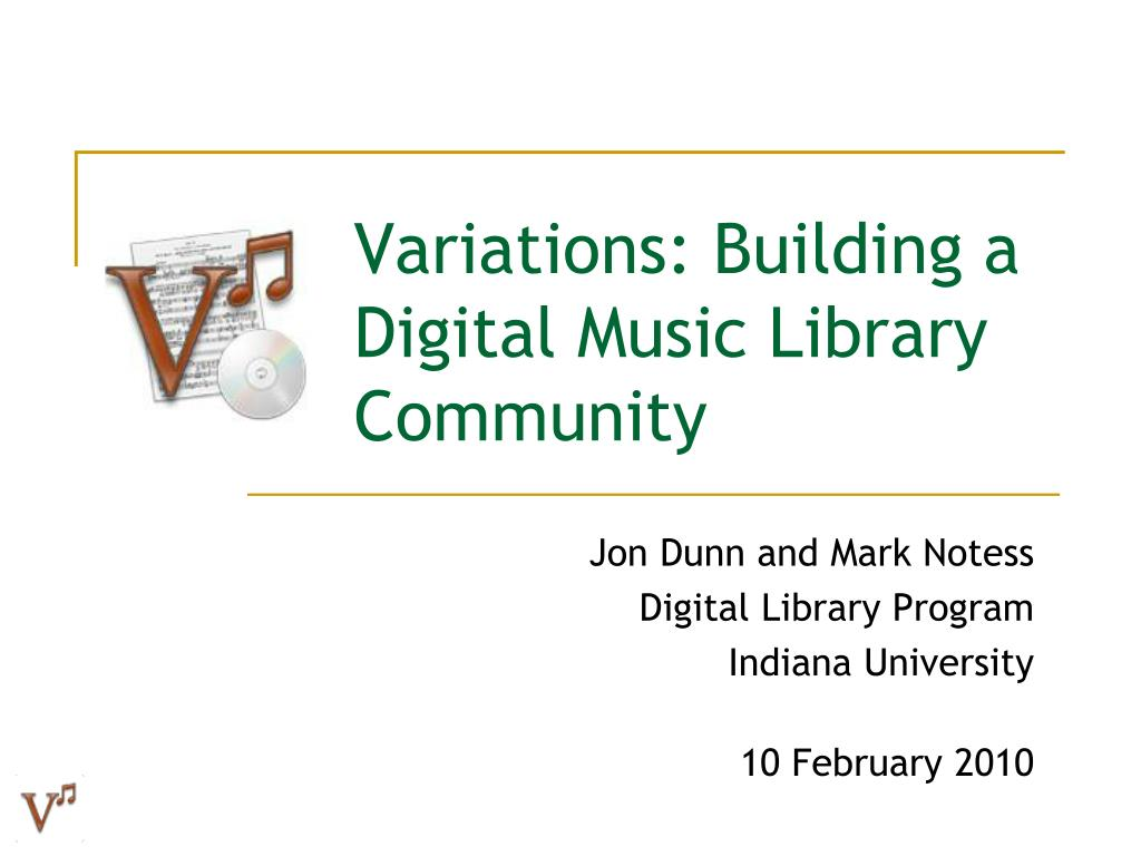 variations building a digital music library community l.
