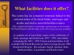 what facilities does it offer