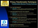 privacy transformation techniques transformation decision process summary