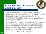 communication access additional info