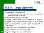 title iii target settlement
