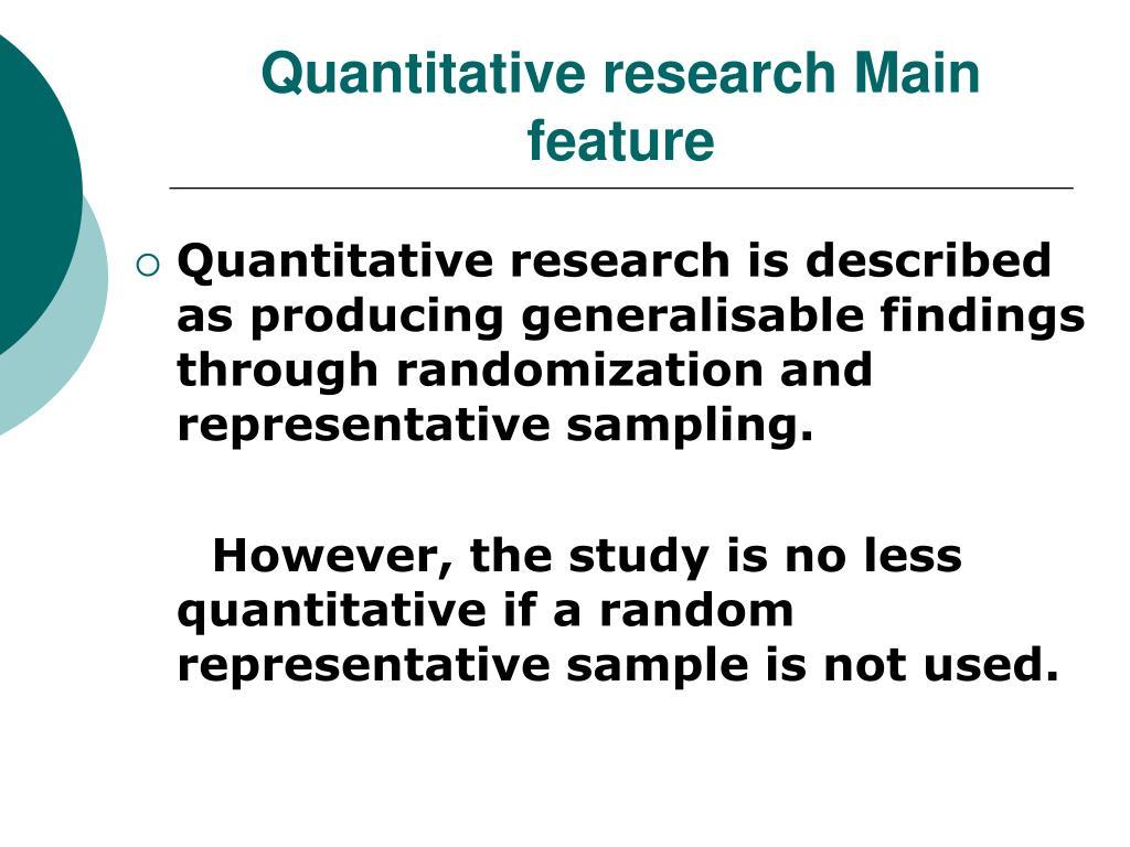 Quantitative research Main feature