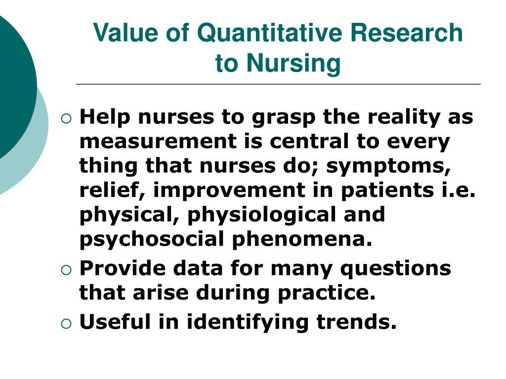 Value of Quantitative Research to Nursing