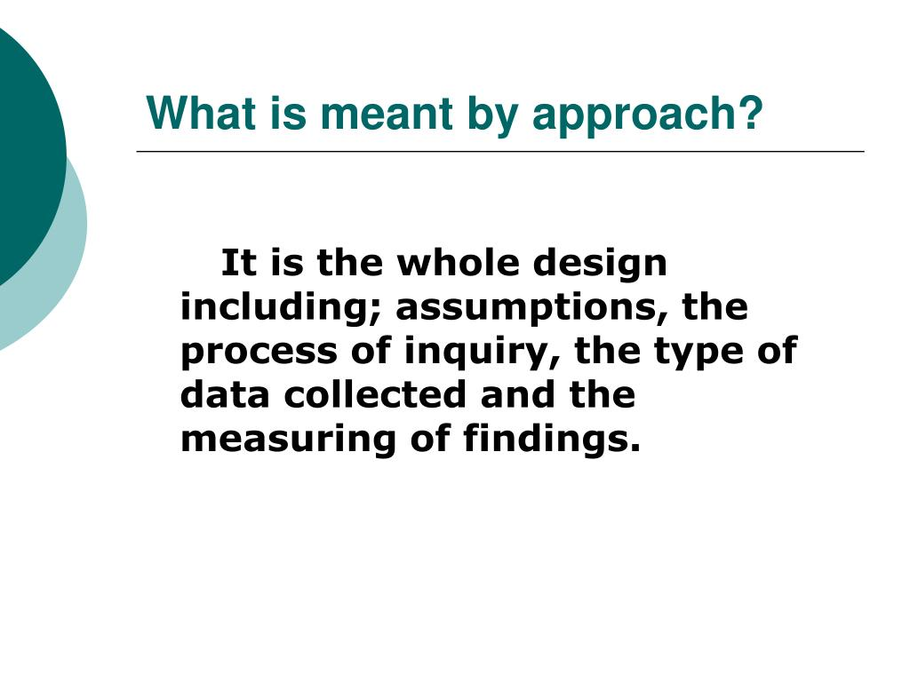 What is meant by approach?