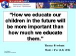 how we educate our children in the future will be more important than how much we educate them