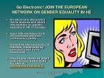 go electronic join the european network on gender equality in he