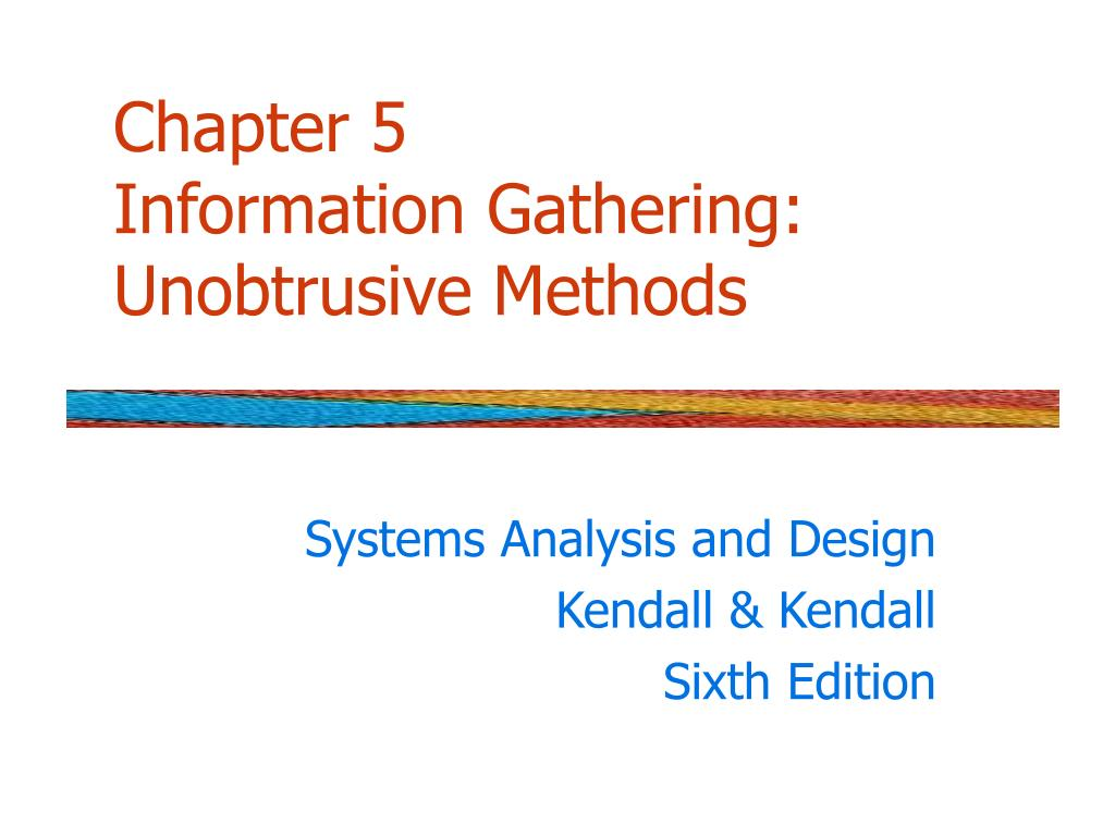 chapter 5 information gathering unobtrusive methods l.