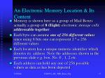 an electronic memory location its content