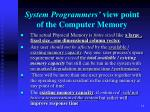 system programmers view point of the computer memory