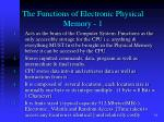 the functions of electronic physical memory 1
