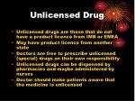 unlicensed drug