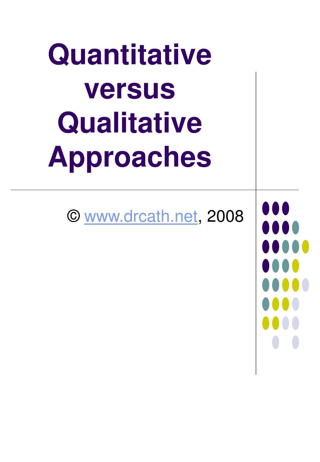 quantitative versus qualitative approaches l.