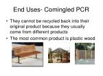 end uses comingled pcr