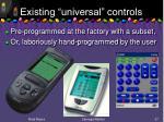 existing universal controls