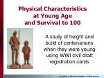 physical characteristics at young age and survival to 100