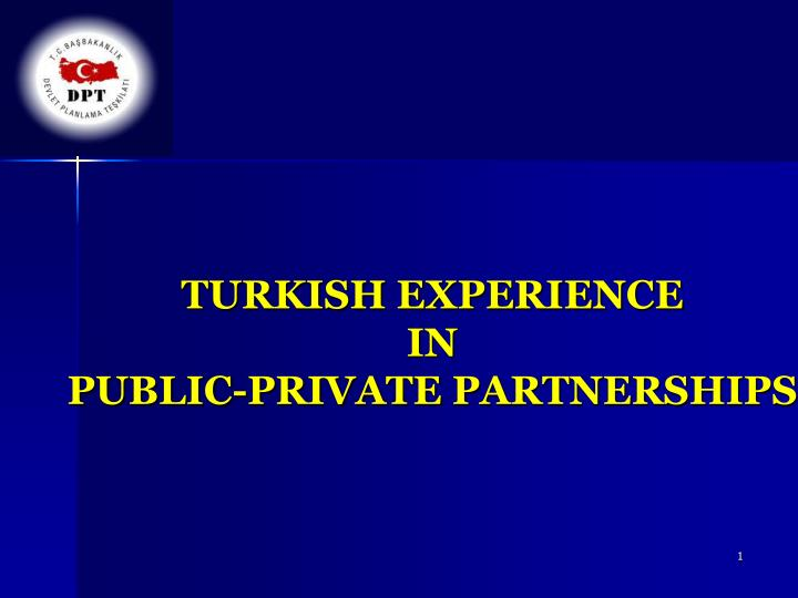 Turkish experience in public private partnerships