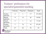 trainees preferences for specialist generalist teaching19