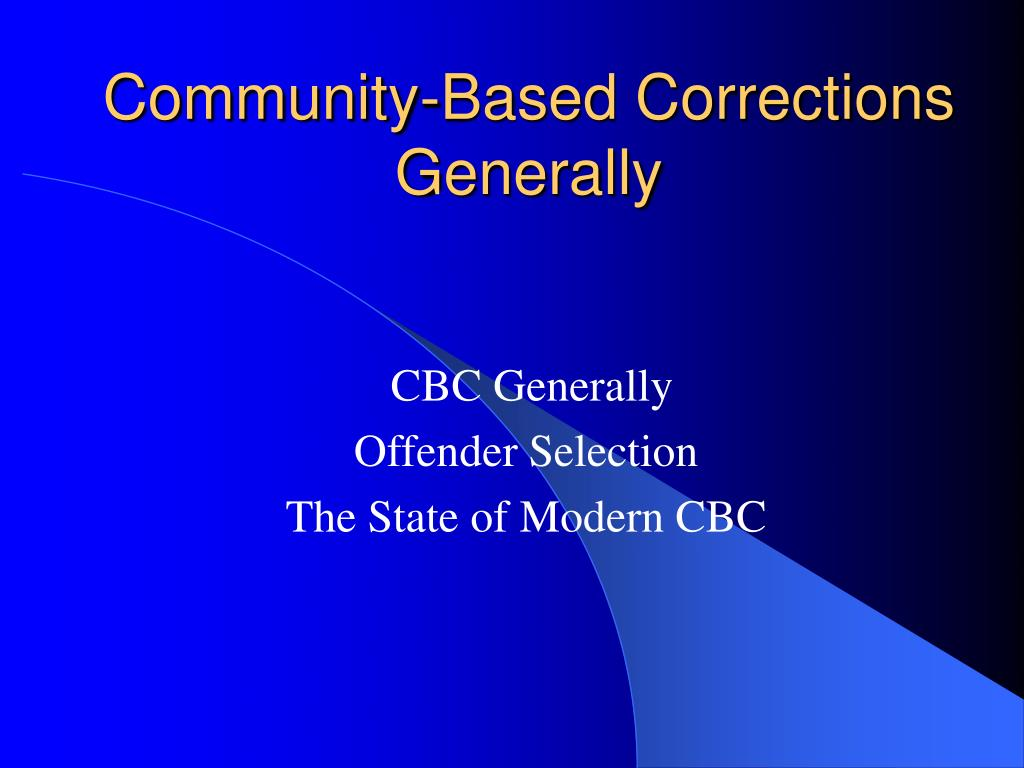 community based corrections generally l.
