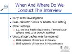 when and where do we conduct the interview
